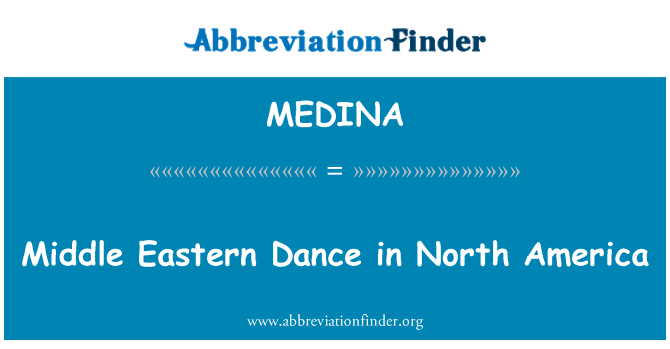 MEDINA: Middle Eastern Dance in North America