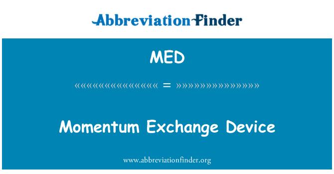 MED: Momentum Exchange Device