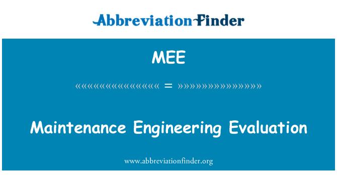 MEE: Maintenance Engineering Evaluation