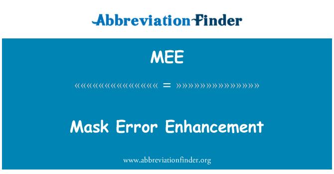 MEE: Mask Error Enhancement