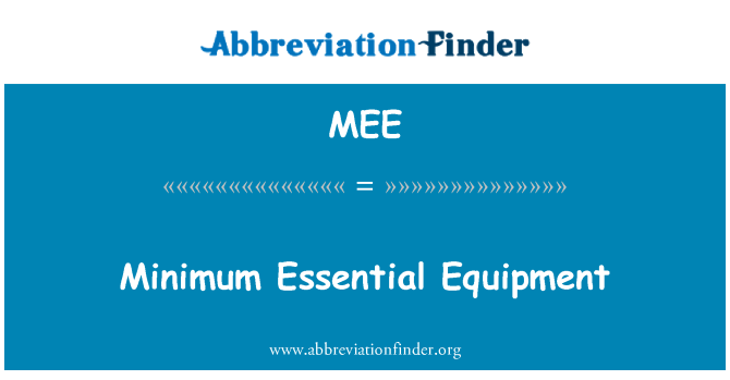 MEE: Minimum Essential Equipment