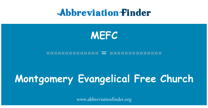 MEFC: Montgomery Evangelical Free Church