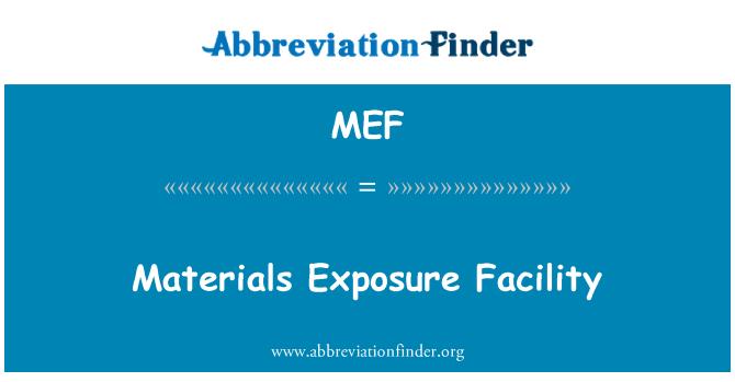 MEF: Materials Exposure Facility