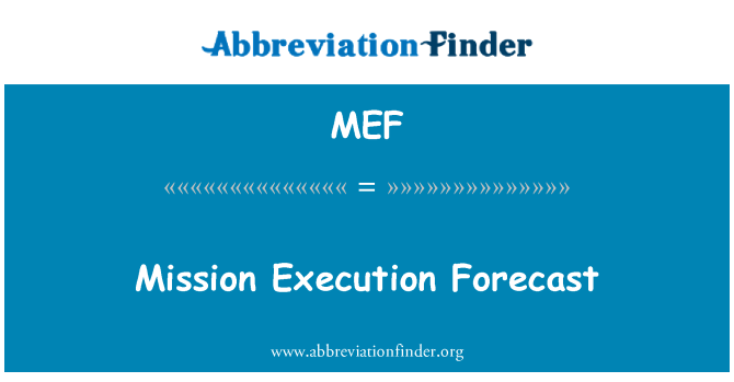 MEF: Mission Execution Forecast
