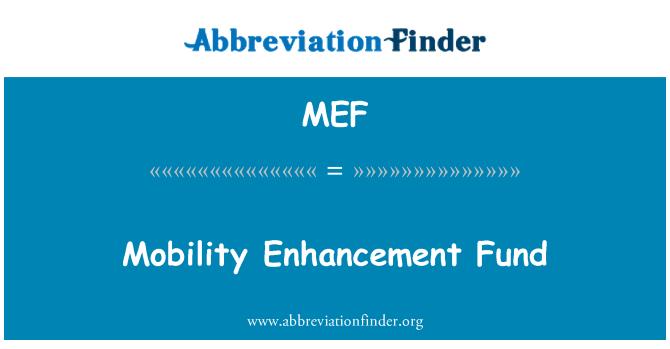 MEF: Mobility Enhancement Fund