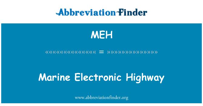 MEH: Marine Electronic Highway