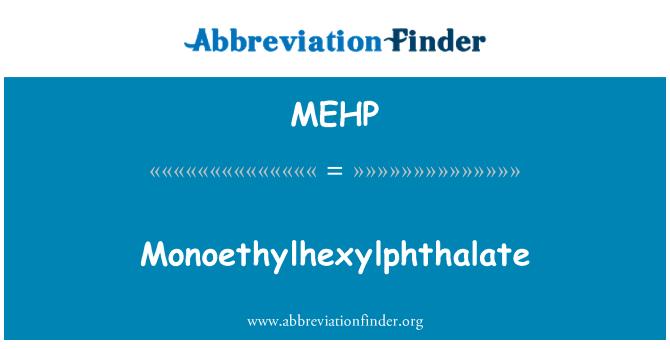 MEHP: Monoethylhexylphthalate