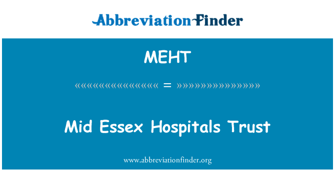 MEHT: Mid Essex Hospitals Trust