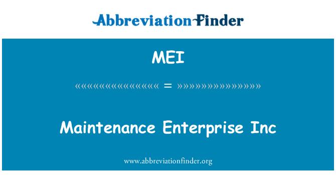 MEI: Maintenance Enterprise Inc