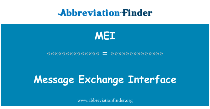 MEI: Message Exchange Interface