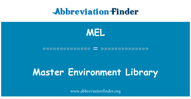 MEL: Master Environment Library