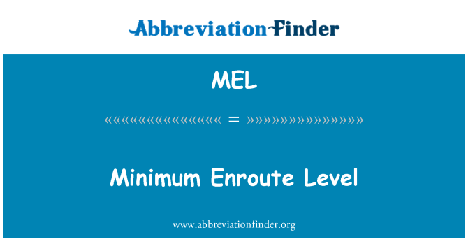 MEL: Minimum Enroute Level