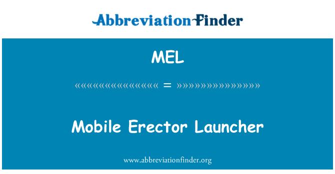 MEL: Mobile Erector Launcher