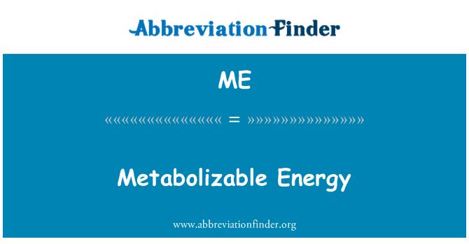 ME: Metabolizable Energy