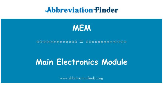 MEM: Main Electronics Module