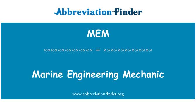MEM: Marine Engineering Mechanic