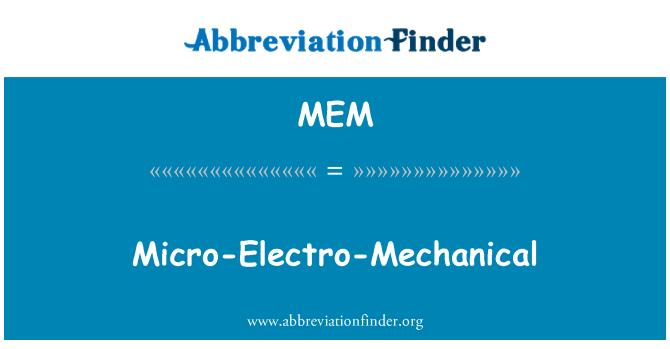 MEM: Micro-Electro-Mechanical
