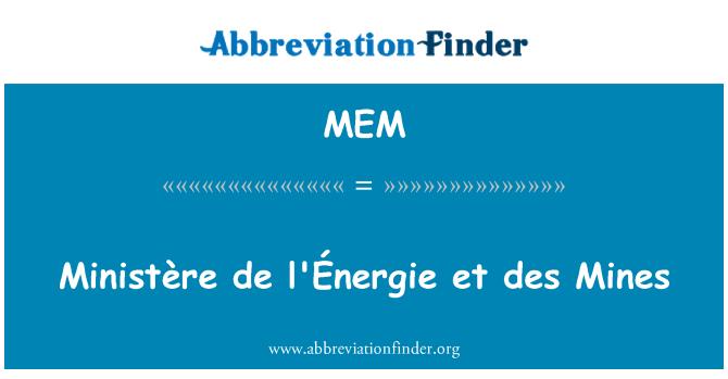 MEM: Ministère de l'Énergie et des Mines