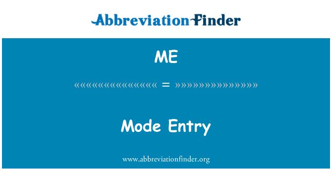 ME: Mode Entry