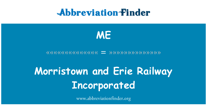 ME: Morristown and Erie Railway Incorporated