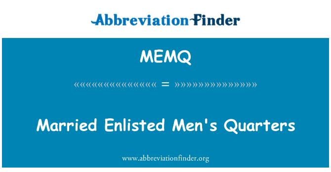 MEMQ: Married Enlisted Men's Quarters