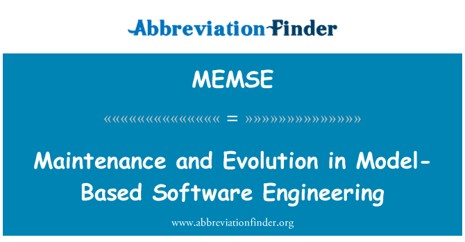 MEMSE: Maintenance and Evolution in Model-Based Software Engineering