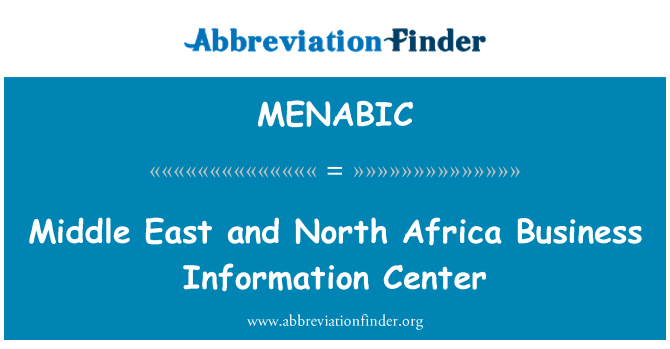MENABIC: Middle East and North Africa Business Information Center