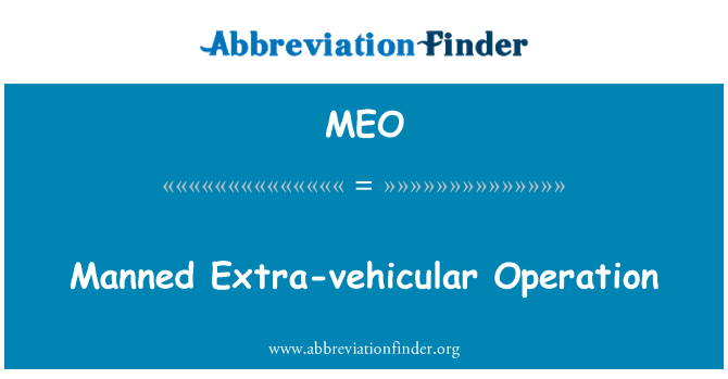 MEO: Manned Extra-vehicular Operation