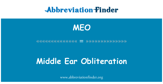 MEO: Middle Ear Obliteration