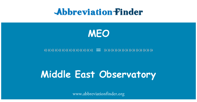 MEO: Middle East Observatory