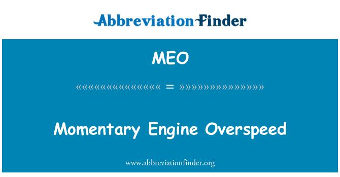 MEO: Momentary Engine Overspeed