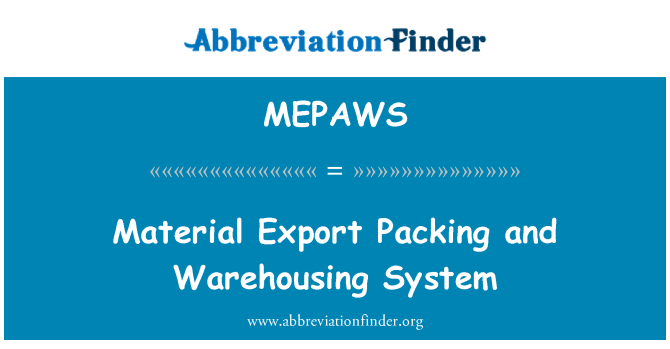 MEPAWS: Material Export Packing and Warehousing System