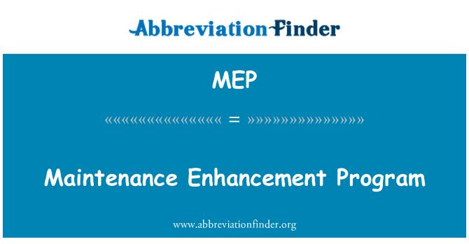 MEP: Maintenance Enhancement Program