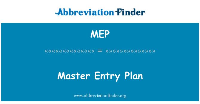 MEP: Master Entry Plan