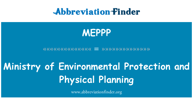 MEPPP: Ministry of Environmental Protection and Physical Planning
