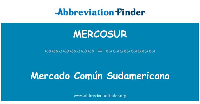 MERCOSUR: Mercado Común Sudamericano