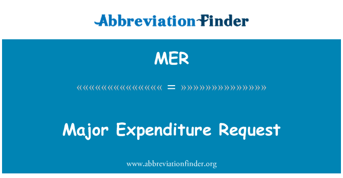 MER: Major Expenditure Request