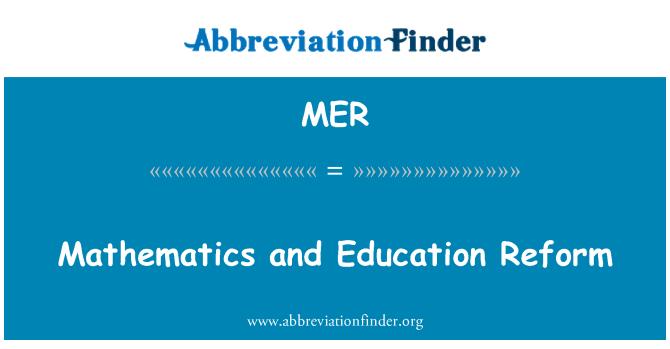 MER: Mathematics and Education Reform