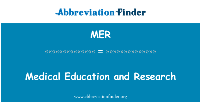 MER: Medical Education and Research