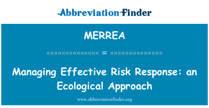MERREA: Managing Effective Risk Response: an Ecological Approach