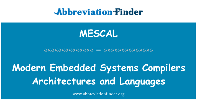 MESCAL: Modern Embedded Systems Compilers Architectures and Languages