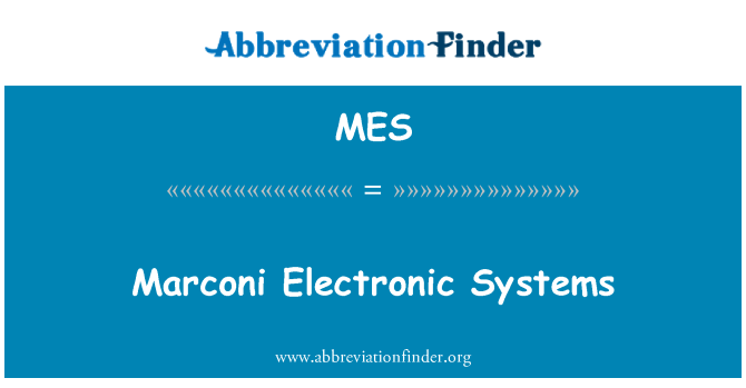 MES: Marconi Electronic Systems