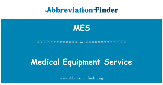 MES: Medical Equipment Service