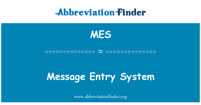 MES: Message Entry System