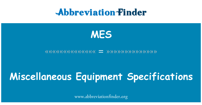 MES: Miscellaneous Equipment Specifications