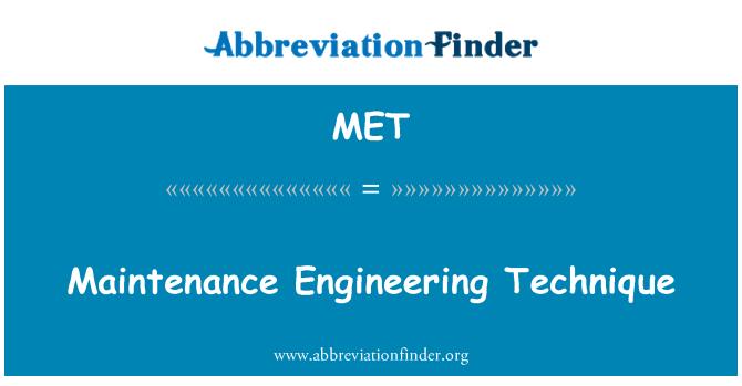 MET: Maintenance Engineering Technique