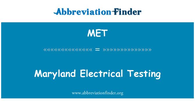 MET: Maryland Electrical Testing