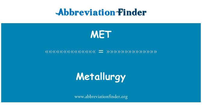 MET: Metallurgy
