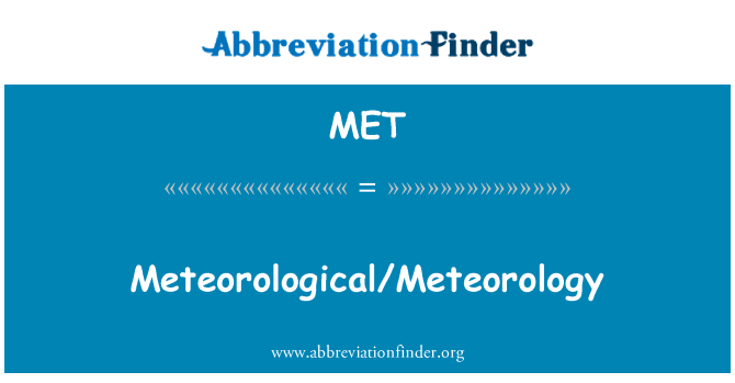 MET: Meteorological/Meteorology