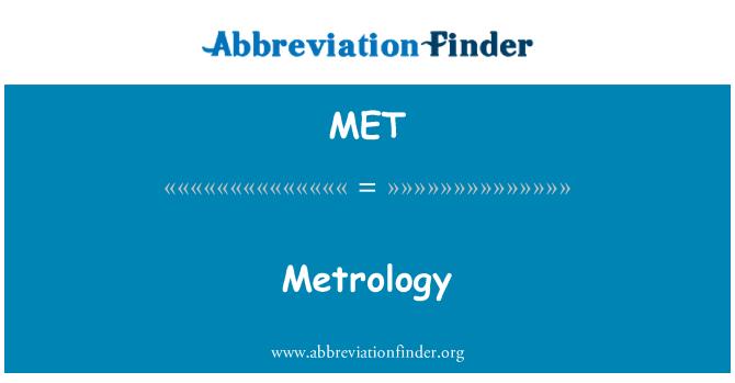 MET: Metrology